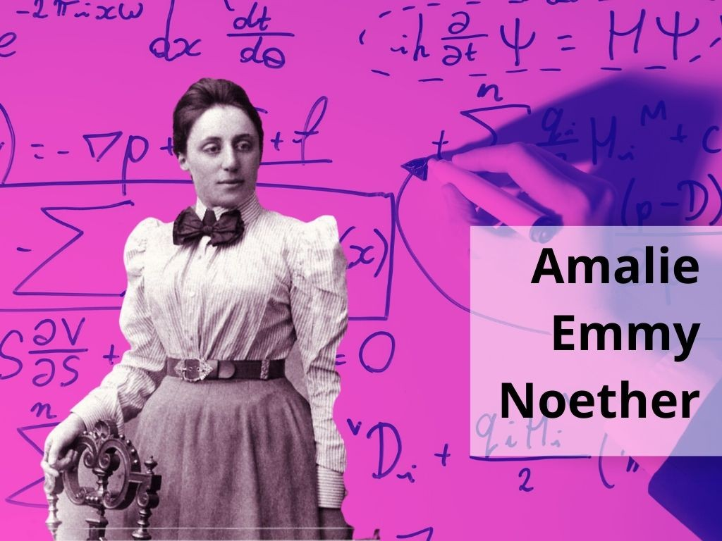 Amalie Emmy Noether (1982-1935)