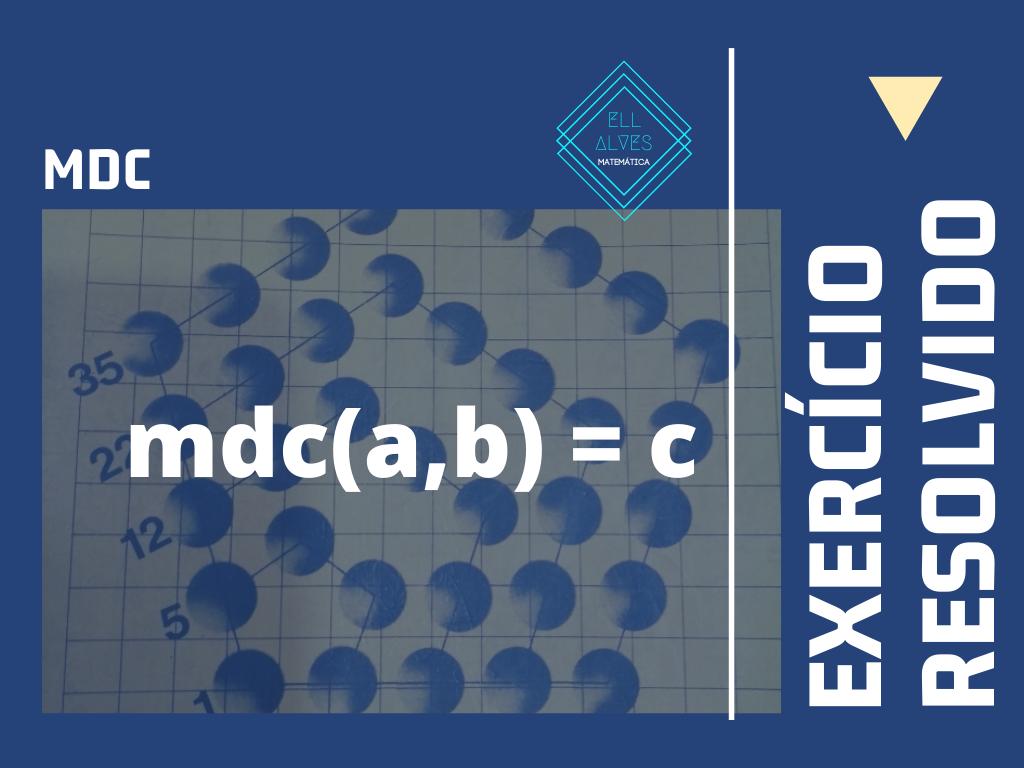 Teoria dos números - Exercícios de MDC