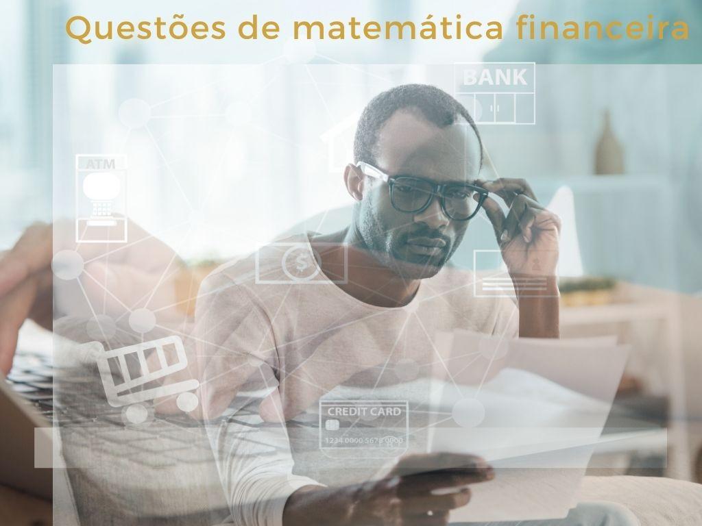 Questões de matemática financeira