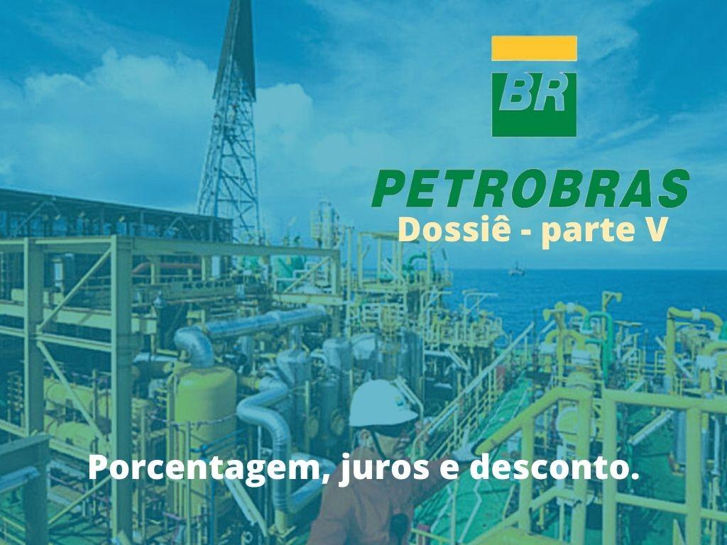 Dossiê Petrobras V