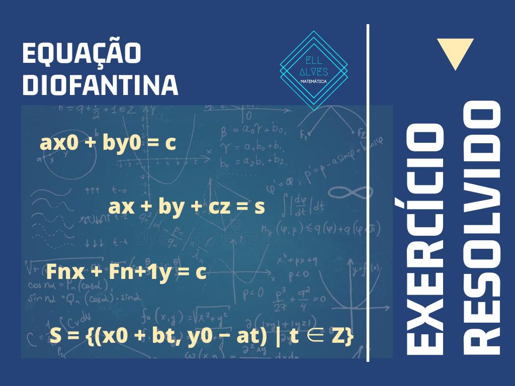 Teoria dos números - Exercícios de Equações Diofantinas