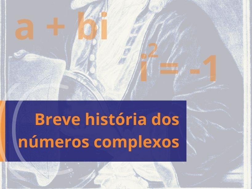 Breve história dos Números Complexos
